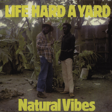 Natural Vibes - Life Hard A Yard