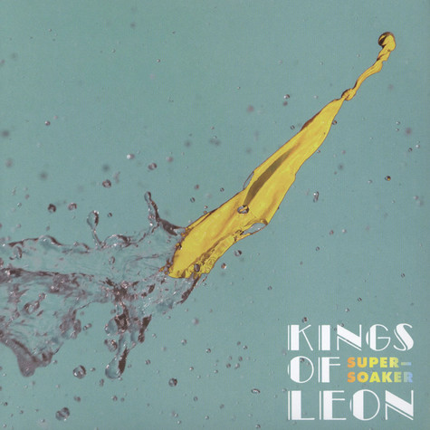 Kings Of Leon - Supersoaker / Work On Me