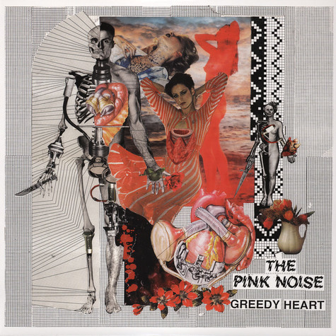 Pink Noise, The - Greedy Heart