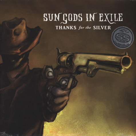 Sun Gods In Exile - Thanks For The Silver Black Vinyl Edition
