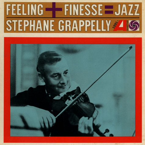 Stéphane Grappelli - Feeling + Finesse = Jazz
