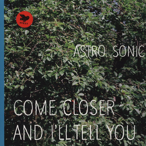 Astro Sonic - Come Closer & I'll Tell You