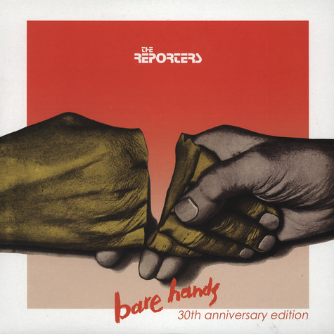 Reporters, The - Bare Hands 30th Anniversary Edition