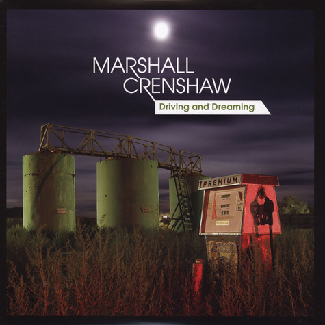 Marshall Crenshaw - Driving & Dreaming