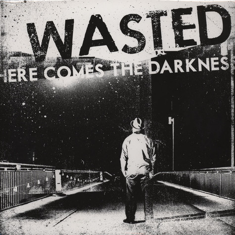 Wasted - Here Comes The Darkness