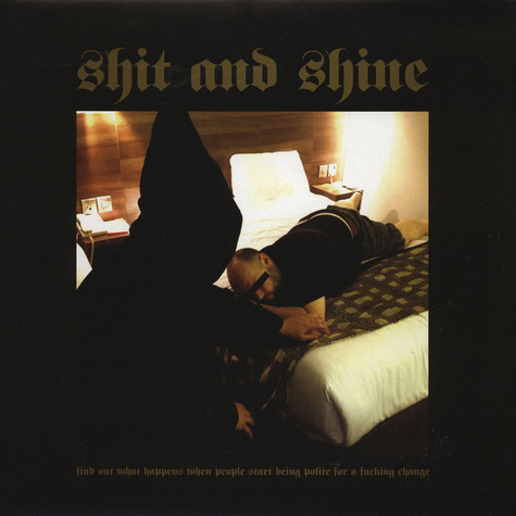 Shit & Shine - Find Out What Happens When People Start Being Polite For a Fucking  Change