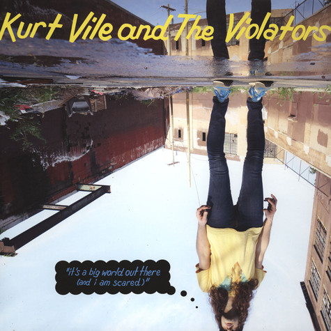 Kurt Vile - It's A Big World Out There (And I Am Scared)