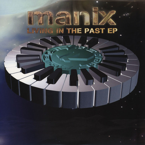 Manix - Living In The Past EP