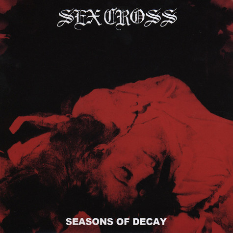 Sex Cross - Seasons Of Decay