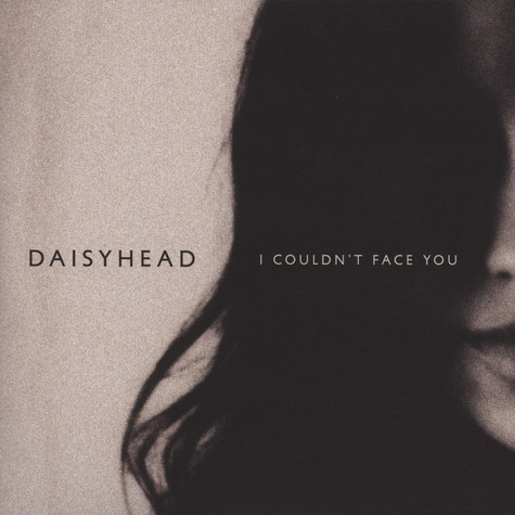 Daisyhead - I Couldn't Face You