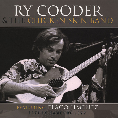 Ry Cooder & The Chicken Skin Band - Live In Hamburg 1977
