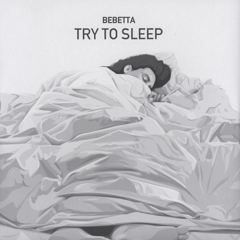 Bebetta - Try To Sleep