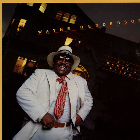 Wayne Henderson - Big Daddy's Place