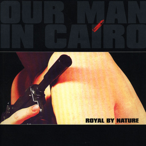 Our Man In Cairo - Royal By Nature / The Shark