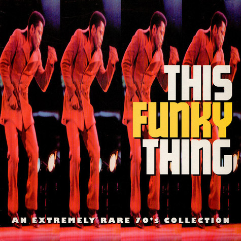 V.A. - This Funky Thing: An Extremely Rare 70's Collection