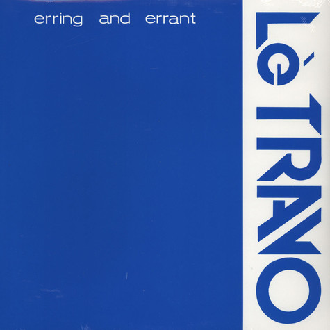 Le Travo - Erring And Errant