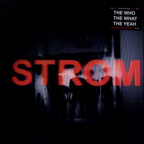 Who The What The Yeah, The - Strom
