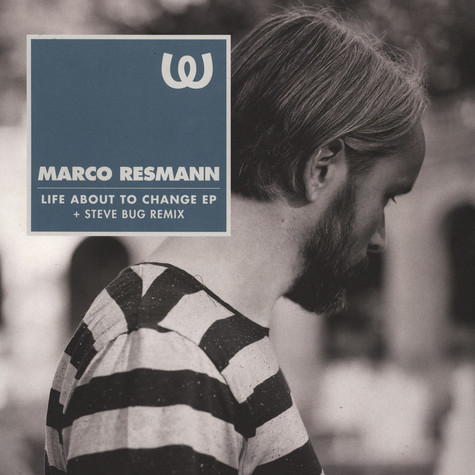 Marco Resmann - Life About To Change EP