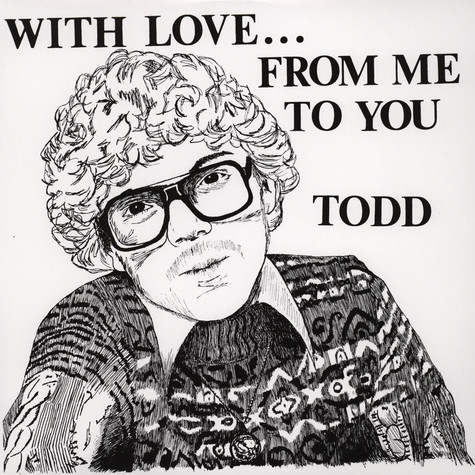 Todd - With Love … From Me To You