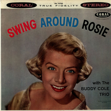Rosemary Clooney With Buddy Cole Trio, The - Swing Around Rosie