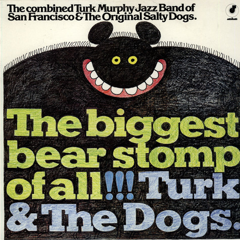 Turk Murphy's Jazz Band & Salty Dogs, The - The Biggest Bear Stomp Of All!!!