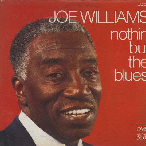 Joe Williams With Red Holloway & His Blues All-Stars - Nothing But The Blues