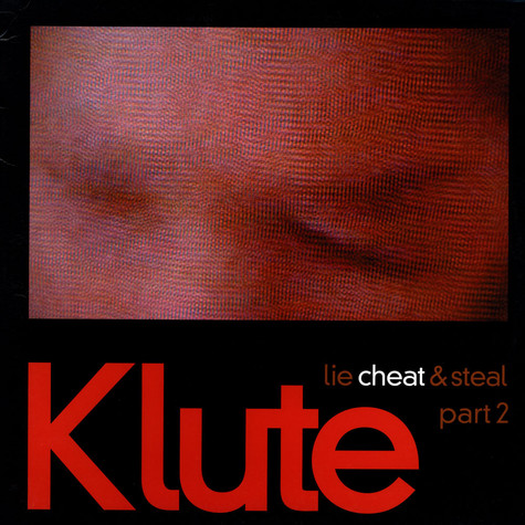 Klute - Lie Cheat And Steal Part 2