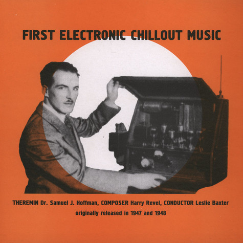 Samuel J. Hoffman / Harry Ravel / Leslie Baxter - First Electronic Chillout Music