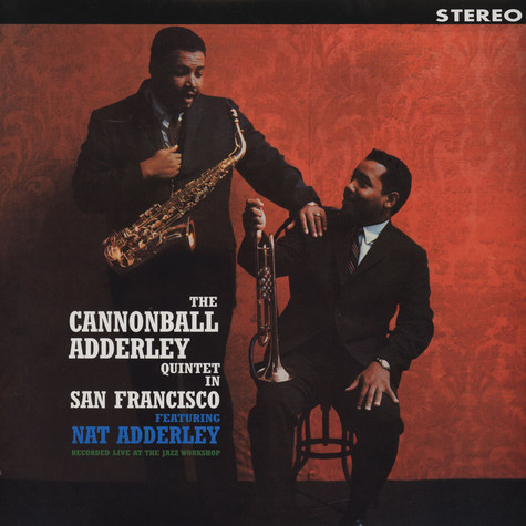 Cannonball Adderley Quintet, The featuring Nat Adderley - The Cannonball Adderley Quintet In San Francisco