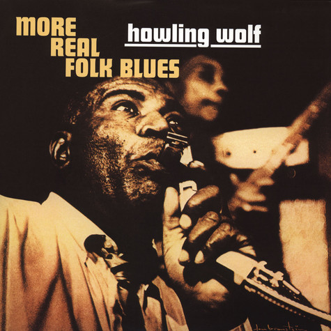 Howlin' Wolf - More Real Folk Blues
