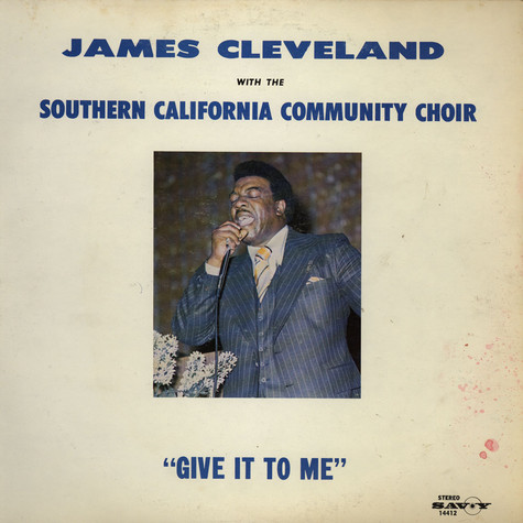 Rev. James Cleveland And Southern California Community Choir, The - Give It To Me