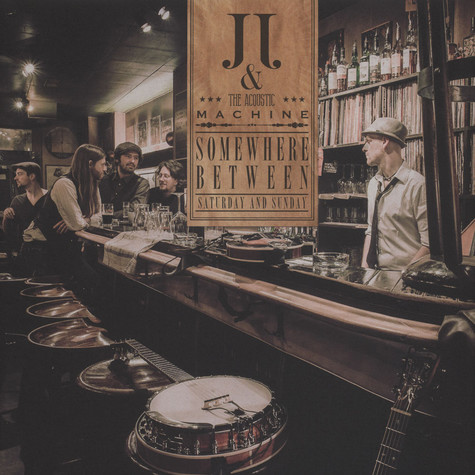 JJ & The Acoustic Machine - Somewhere Between Saturday And Sunday