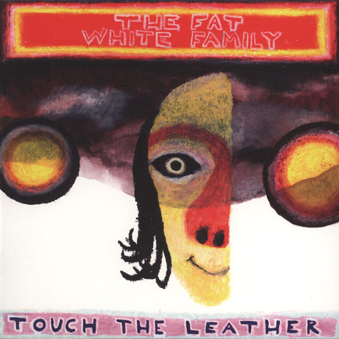 Fat White Family, The - Touch Of Leather