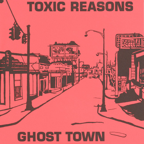 Toxic Reasons - Ghost Town