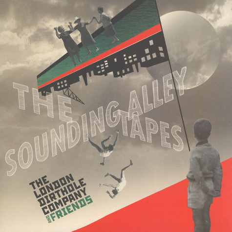 London Dirthole Company - The Sounding Alley Tapes