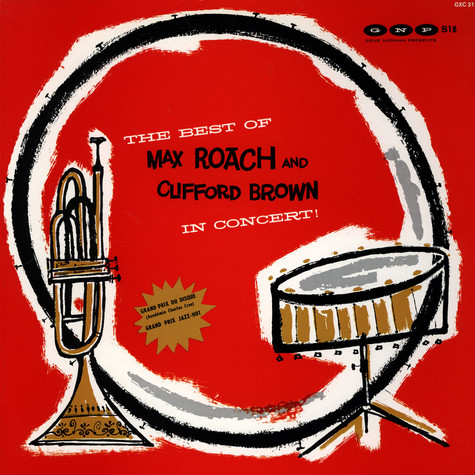 Clifford Brown And Max Roach - The Best Of Max Roach And Clifford Brown In Concert