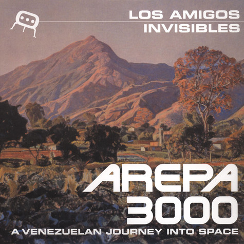 Los Amigos Invisibles - Arepa 3000: A Venezuelan Journey Into Space