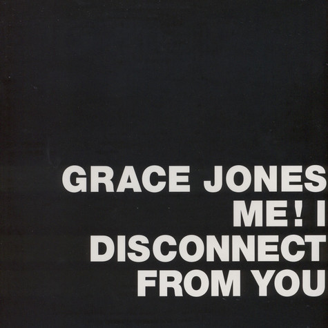 Grace Jones - Me! I Disconnect From You