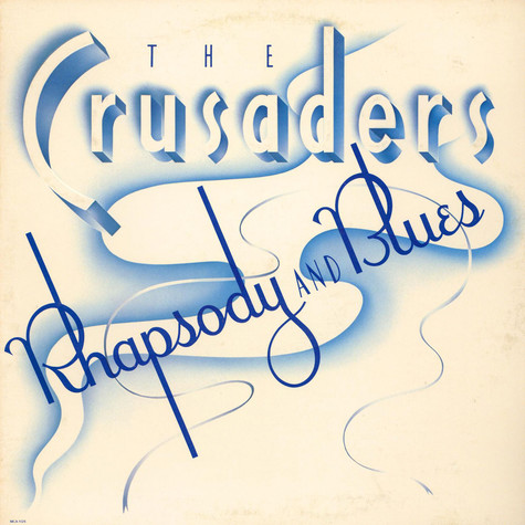 Crusaders, The - Rhapsody And Blues
