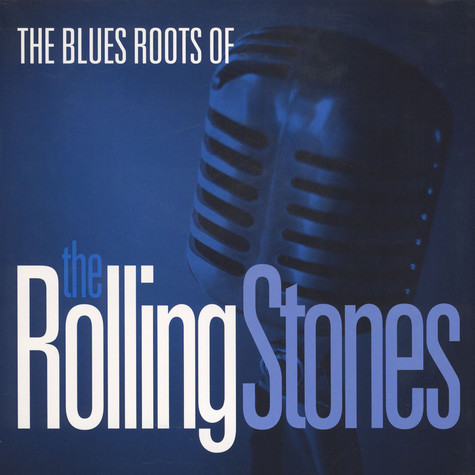 V.A. - The Blues Roots Of The Rolling Stones