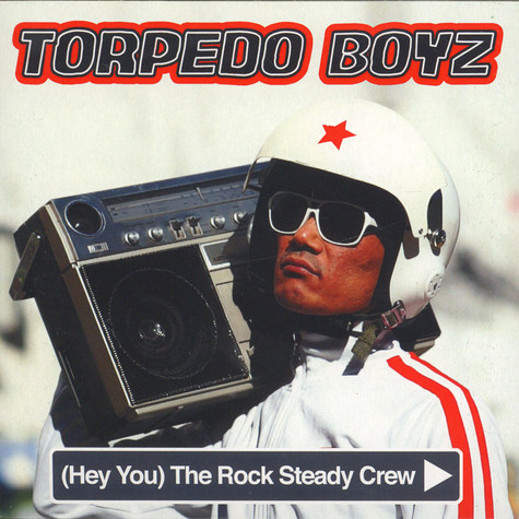 Torpedo Boyz - (Hey You) The Rock Steady Crew