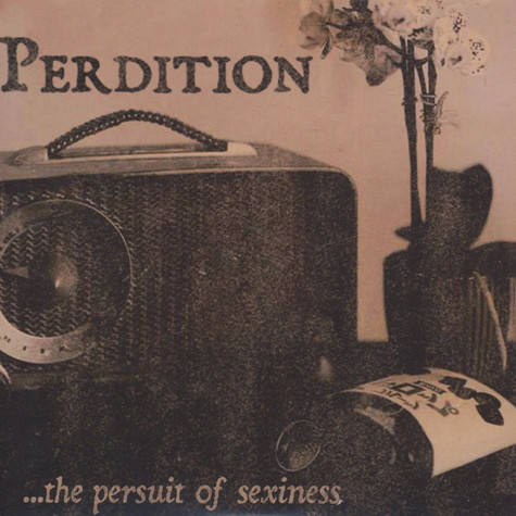 Perdition, The - The Persuit Of Sexiness EP