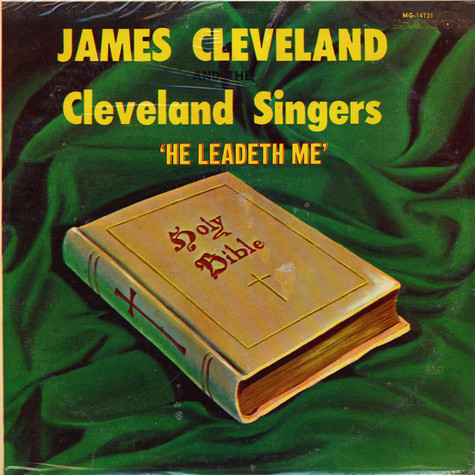 Rev. James Cleveland And Cleveland Singers, The - He Leadeth Me
