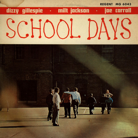 Dizzy Gillespie - School Days feat. Milt Jackson & Joe Carroll
