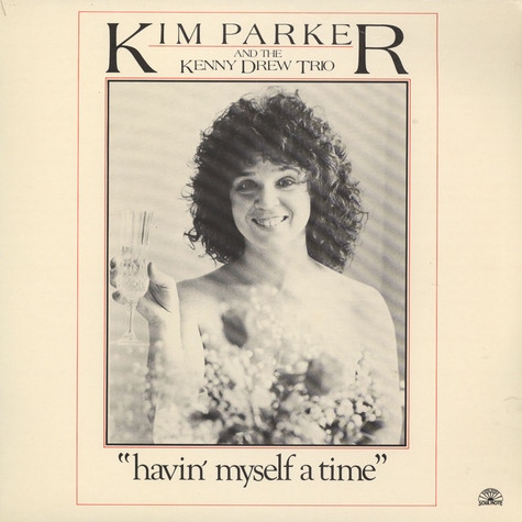 Kim Parker And The Kenny Drew Trio - Havin' Myself A Time
