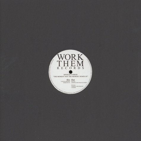 Spencer Parker - The Moment Not The Memory Remixes