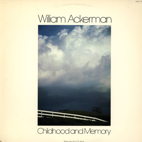 William Ackerman - Childhood And Memory: Pieces For Guitar