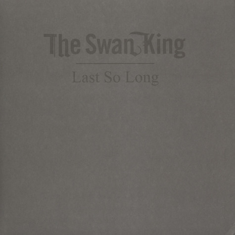 Swan King - Last So Long