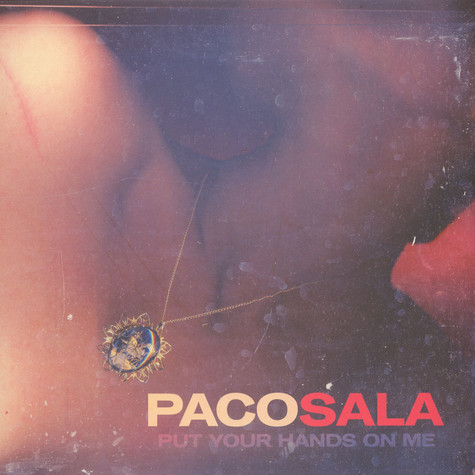 Paco Sala - Put Your Hands On Me