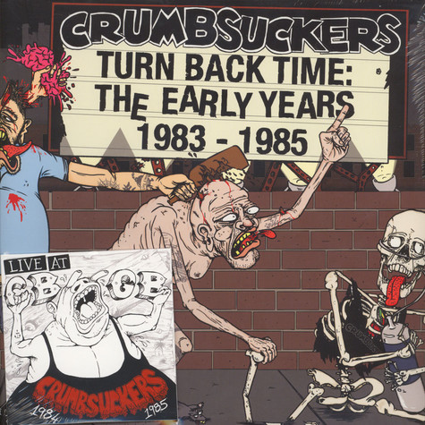 Crumbsuckers - Turn Back Time: The Early Years 1983-85